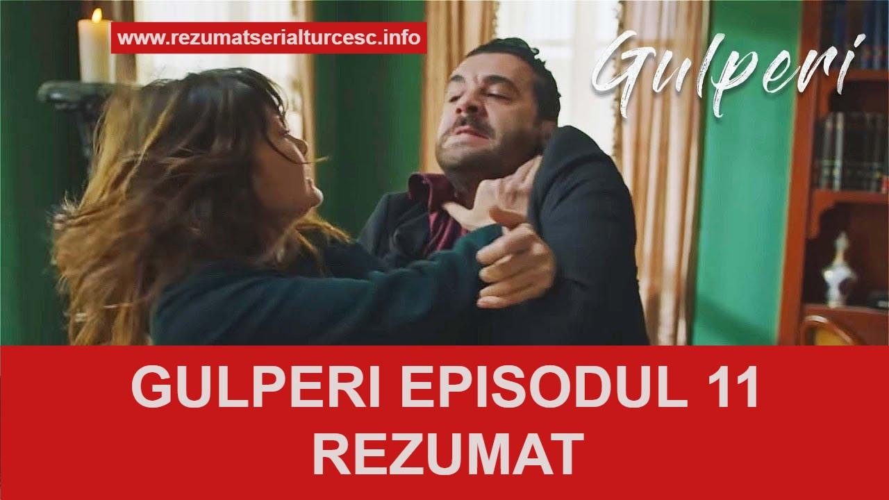 Gulperi Episodul 11 Rezumat