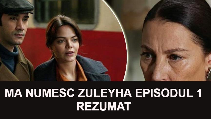 Ma numesc Zuleyha Episodul 1 Rezumat