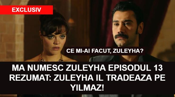 Ma Numesc Zuleyha Episodul 13 Rezumat
