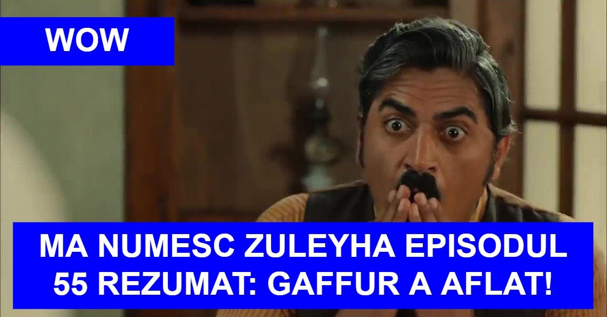Ma Numesc Zuleyha Episodul 55 Rezumat