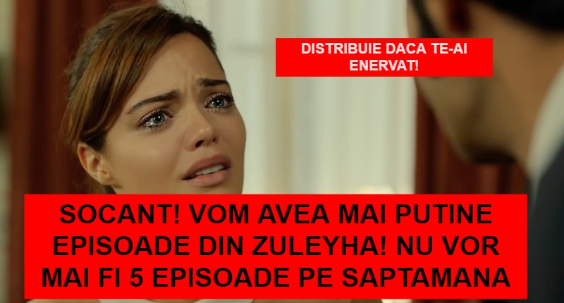 Vom avea mai putine episoade din Zuleyha