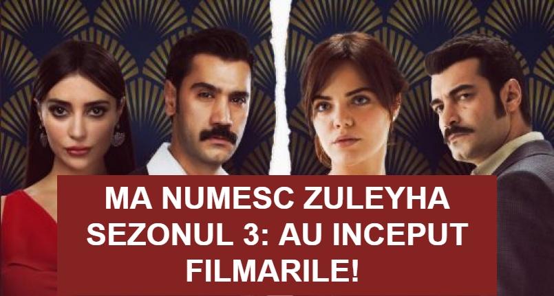 Filmarile pentru sezonul 3 din Ma Numesc Zuleyha au inceput